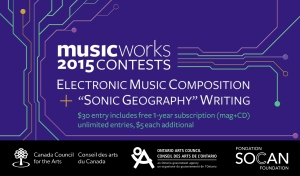 Musicworks 2015 Contests